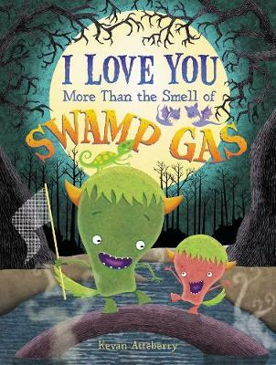 I Love You More Than the Smell of Swamp Gas (BOK)
