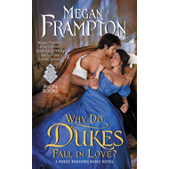 Why Do Dukes Fall in Love? (BOK)