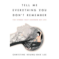 Tell Me Everything You Don't Remember (BOK)