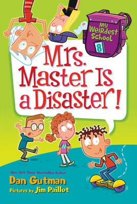 My Weirdest School #8: Mrs. Master Is a Disaster! (BOK)
