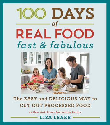 100 Days of Real Food: Fast & Fabulous (BOK)