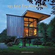 150 Best Tiny Home Ideas (BOK)