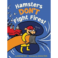 Hamsters Don't Fight Fires! (BOK)