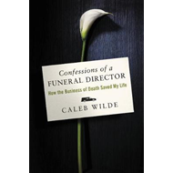 Confessions of a Funeral Director (BOK)
