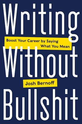 Writing Without Bullshit (BOK)
