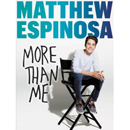 Matthew Espinosa: More Than Me (BOK)