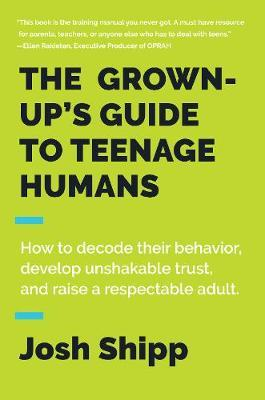 Grown-Up's Guide to Teenage Humans (BOK)