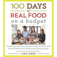 100 Days of Real Food: On a Budget (BOK)