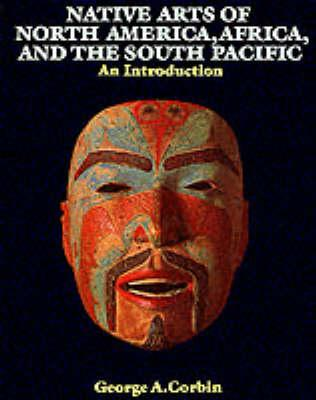 Native Arts of North America, Africa and the South Pacific (BOK)