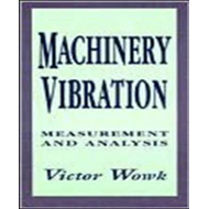 Machinery Vibration: Measurement and Analysis: Measurement and Analysis (BOK)
