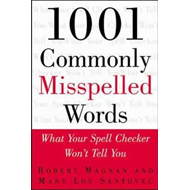 1001 Commonly Misspelled Words: What Your Spell Checker Won't Tell You (BOK)
