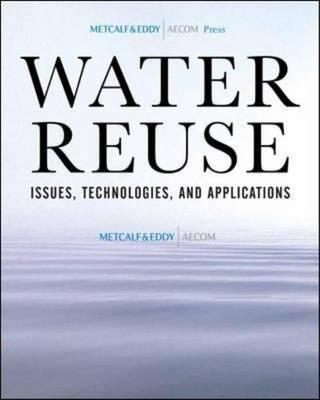 Water Reuse: Issues, Technologies, and Applications (BOK)