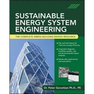 Sustainable Energy System Engineering: The Complete Green Building Design Resource (BOK)