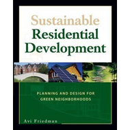 Sustainable Residential Development: Planning and Design for Green Neighborhoods (BOK)