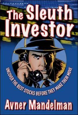 The Sleuth Investor: Uncover the Best Stocks Before They Make Their Move (BOK)
