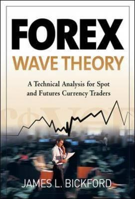 Forex Wave Theory: A Technical Analysis for Spot and Futures Curency Traders (BOK)