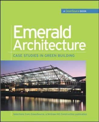 Emerald Architecture: Case Studies in Green Building (GreenSource) (BOK)