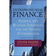 Entrepreneurial Finance: Finance and Business Strategies for the Serious Entrepreneur (BOK)