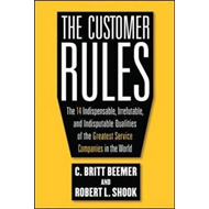 Customer Rules: The 14 Indispensible, Irrefutable, and Indisputable Qualities of the Greatest Servic (BOK)