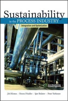 Sustainability in the Process Industry: Integration and Optimization (BOK)