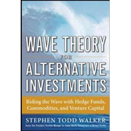 Wave Theory For Alternative Investments:   Riding The Wave w (BOK)