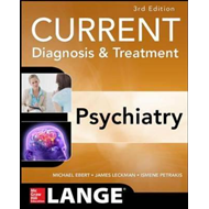 CURRENT Diagnosis & Treatment Psychiatry, Third Edition (BOK)