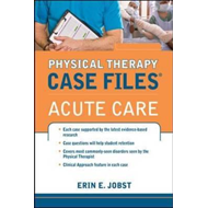 Physical Therapy Case Files, Acute Care (BOK)
