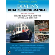 Devlin's Boatbuilding Manual: How to Build Any Boat the Stit (BOK)