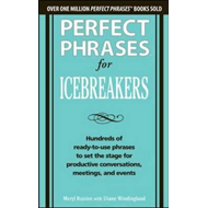 Perfect Phrases for Icebreakers: Hundreds of Ready-to-Use Ph (BOK)