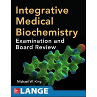 Integrative Medical Biochemistry: Examination and Board Revi (BOK)