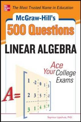 McGraw-Hill's 500 College Linear Algebra Questions to Know b (BOK)