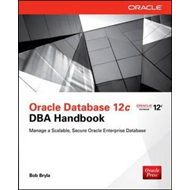 Oracle Database 12c DBA Handbook (BOK)