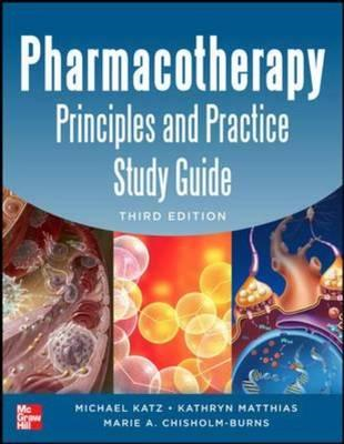 Pharmacotherapy Principles and Practice Study Guide (BOK)