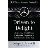 Driven to Delight: Delivering World-Class Customer Experienc (BOK)