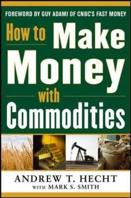 How to Make Money with Commodities (BOK)