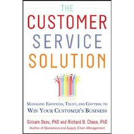 The Customer Service Solution: Managing Emotions, Trust, and Control to Win Your Customer's Business (BOK)