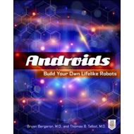 Androids: Build Your Own Lifelike Robots (BOK)
