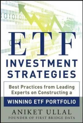 ETF Investment Strategies: Best Practices from Leading Experts on Constructing a Winning ETF Portfol (BOK)