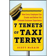 7 Tenets of Taxi Terry: How Every Employee Can Create and De (BOK)