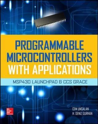 Programmable Microcontrollers with Applications: MSP430 Launchpad with CCS and Grace (BOK)