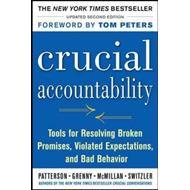 Crucial Accountability: Tools for Resolving Violated Expectations, Broken Commitments, and Bad Behav (BOK)