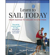 Learn to Sail Today: From Novice to Sailor in One Week (BOK)