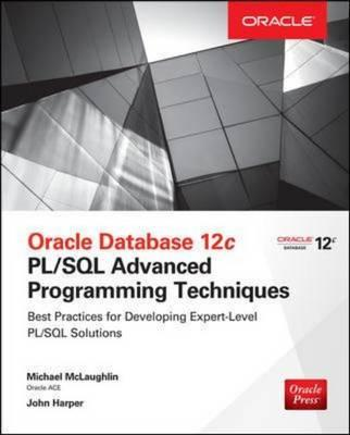 Oracle Database 12C PL/SQL Advanced Programming Techniques (BOK)