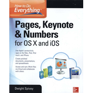 How to Do Everything: Pages, Keynote & Numbers for OS X and (BOK)