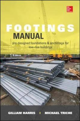 Footings Manual: Pre-Designed Foundation and Anchorage for S (BOK)
