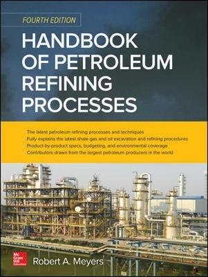 Handbook of Petroleum Refining Processes, Fourth Edition (BOK)