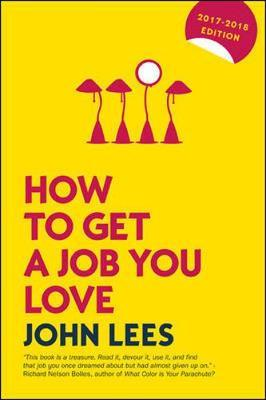 How to Get a Job You Love 2017-2018 Edition (BOK)