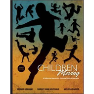 Children Moving: A Reflective Approach to Teaching Physical Education (BOK)