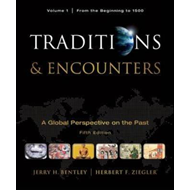 Traditions & Encounters: Volume 1: From the Beginning to 1500 (BOK)