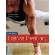 Exercise Physiology: Theory and Application to Fitness and P (BOK)